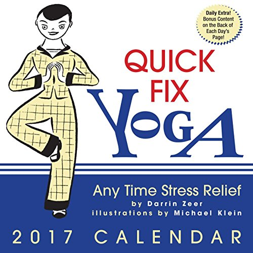 Quick Fix Yoga 2017 Day-to-Day Calendar: Any Time Stress Relief