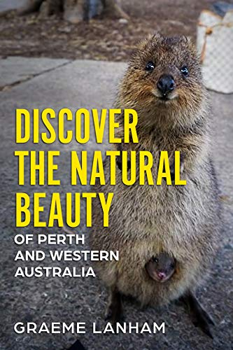 (Discover the Natural Beauty of Perth and Western Australia)