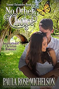 No Other Choice: The Naomi Chronicles (Inspirational Christian Romance) by [Michelson, Paula Rose]