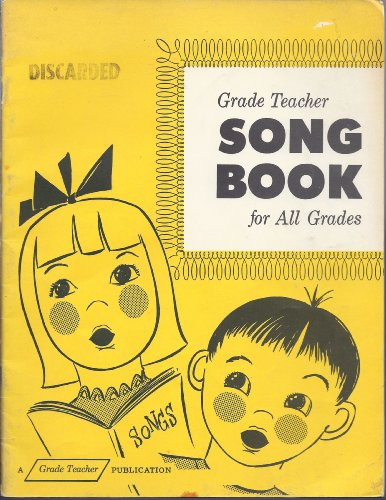 Grade Teacher Song Book for All Grades