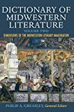 img - for Dictionary of Midwestern Literature, Volume 2: Dimensions of the Midwestern Literary Imagination book / textbook / text book