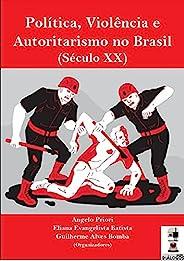 Política, autoritarismo e violência no Brasil (Século XX)