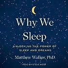 Why We Sleep: Unlocking the Power of Sleep and Dreams Hörbuch von Matthew Walker Gesprochen von: Steve West