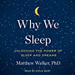 Why We Sleep: Unlocking the Power of Sleep and Dreams | Matthew Walker