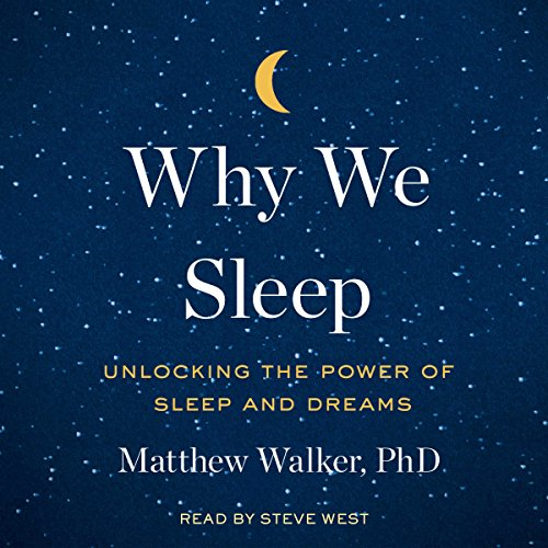 Why We Sleep: Unlocking the Power of Sleep and Dreams Audiobook [Free Download by Trial] thumbnail