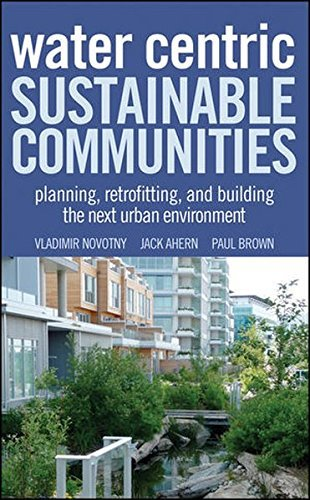 Water Centric Sustainable Communities: Planning, Retrofitting and Building the Next Urban Environment by Vladimir Novotny (2010-10-12)