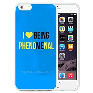 Beautiful Unique Designed iPhone 6 Plus 5.5 Inch Phone Case With I Love Being Phenomenal_White Phone Case