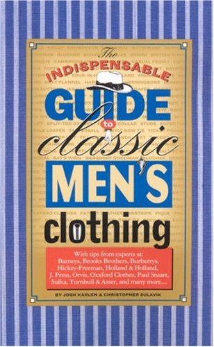 Indispensible Guide to Classic Mens Clothing