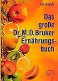 Das grosse Dr. M. O. Bruker-Ernährungsbuch
