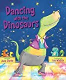 Dancing with the Dinosaurs, Jane Clarke, 1936140675