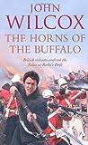 The Horns of the Buffalo, John Wilcox, 0755309839