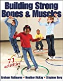 img - for Building Strong Bones & Muscles by Graham Fishburne (2005-07-27) book / textbook / text book