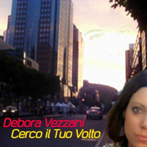 Amazon.com: Cerco il tuo volto (Radio Version): Debora Vezzani: MP3