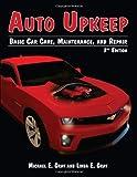 Auto Upkeep: Basic Car Care, Maintenance, and Repair
