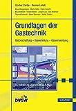 Grundlagen der Gastechnik: Gasbeschaffung – Gasverteilung – Gasverwendung