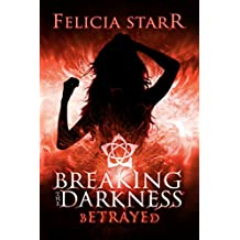 Breaking the Darkness: Betrayed