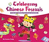Celebrating Chinese Festivals: A Collection of Holiday Tales, Poems and Activities