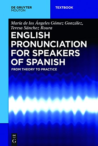 - English Pronunciation for Speakers of Spanish: From Theory to Practice (Mouton Textbook)