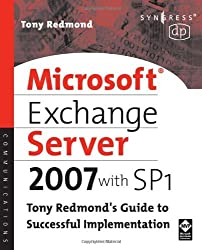 Microsoft Exchange Server 2007 with SP1: Tony Redmond's Guide to Successful Implementation by Tony Redmond (2008-05-14)