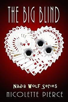 The Big Blind (Nadia Wolf Novel #1) by [Pierce, Nicolette]