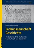 Fachwissenschaft Geschichte : Ein Studienbuch Fur Studierende Grund-, Haupt- und Realschule, Bietenhader, S. and Fritz, G., 3170213555