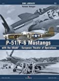P-51/F-6 Mustangs with the USAAF - European Theater of Operations (SMI Library)