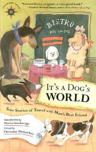 It's a Dog's World: True Stories of Travel with Man's Best Friend (Travelers' Tales Guides) (Best Friend Pet Store Virginia)