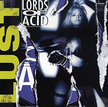 The wet dream lords of acid