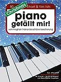 Christmas Piano gefällt mir! 50 Chart & Film Hits - von Meghan Trainor bis Schöne Bescherung. Das ultimative Weihnachts-Spielbuch für Klavier in Spiralbindung