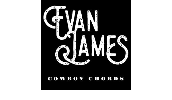 Cowboy Chords By Evan James On Amazon Music Amazon