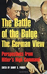 The Battle of the Bulge, the German View: Perspectives from Hitler's High Command