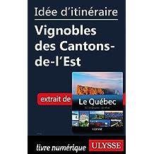 Idée d'itinéraire - Vignobles des Cantons-de-l'Est