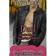 Dad Spanks Me For Missing Classes (Gay TABOO Tales)