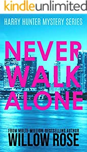 NEVER WALK ALONE (Harry Hunter Mystery Book 4)