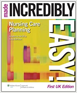 Nursing Care Planning Made Incredibly Easy! (Incredibly Easy! Series) (Made Incredibly Easy (Paperback))