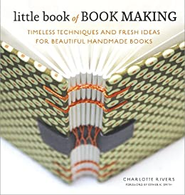 Little book of book making timeless techniques and fresh ideas for little book of book making timeless techniques and fresh ideas for beautiful handmade books by fandeluxe Image collections