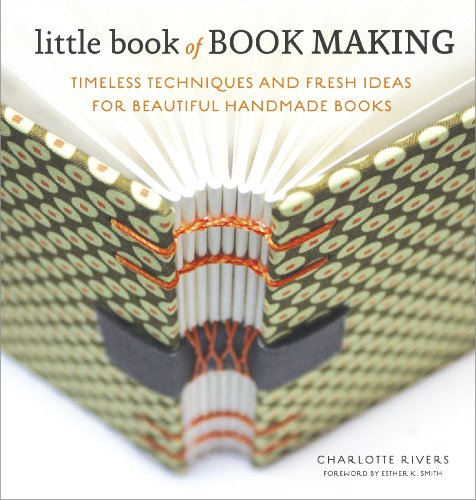 Little Book of Book Making: Timeless Techniques and Fresh Ideas for Beautiful Handmade Books ()