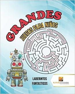 Grandes Juegos Para Niños : Laberintos Fantasticos (Spanish Edition): Activity Crusades: 9780228218678: Amazon.com: Books