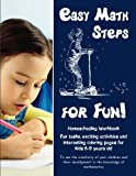 Download Easy Math Steps for Fun!: Homeschooling Workbook. Fun tasks, exciting activities and  interesting coloring pages for kids 6-9 years old (Volume 1) in PDF ePUB Free Online