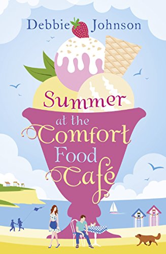 Summer at the Comfort Food Cafe: A gorgeously uplifting and heartwarming romantic comedy to escape with (Best Places To Move From Nyc)