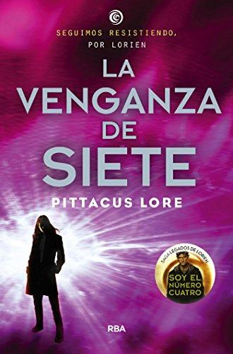 Legados Lorien 5: La venganza de Siete (Los legados de Lorien) (Spanish