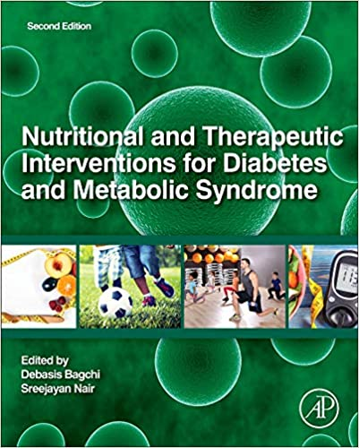 Nutritional and Therapeutic Interventions for Diabetes and Metabolic Syndrome 2nd Edition