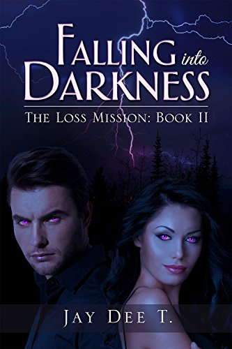 Falling Into Darkness: The Loss Mission: Book 2 (Soulmates)