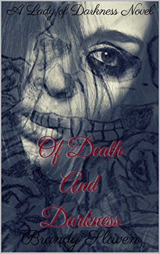 Of Death And Darkness (Lady of Darkness Series Book 1)