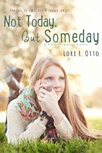 Not Today, But Someday by Lori L. Otto ebook deal