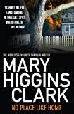 Front cover for the book No Place Like Home by Mary Higgins Clark