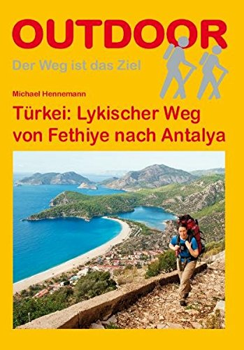 Türkei: Lykischer Weg: Der Weg ist das Ziel. Outdoor-Handbuch