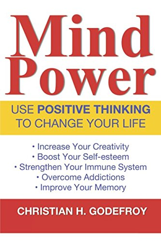 Mind Power: Use Positive Thinking to Change your Life by Independently published