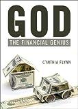 God, the Financial Genius, Cynthia Flynn, 1617771422