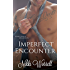 Imperfect Encounter